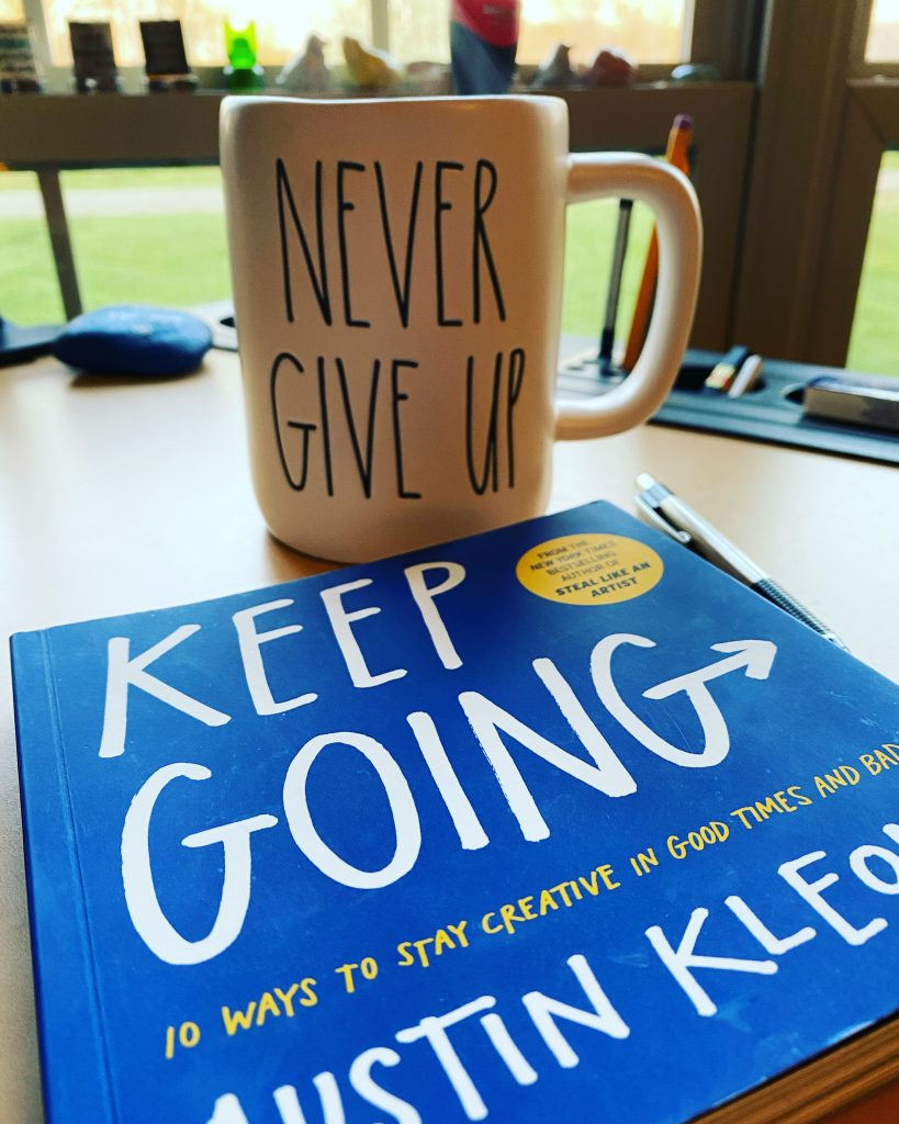 Never give up. Keep going.