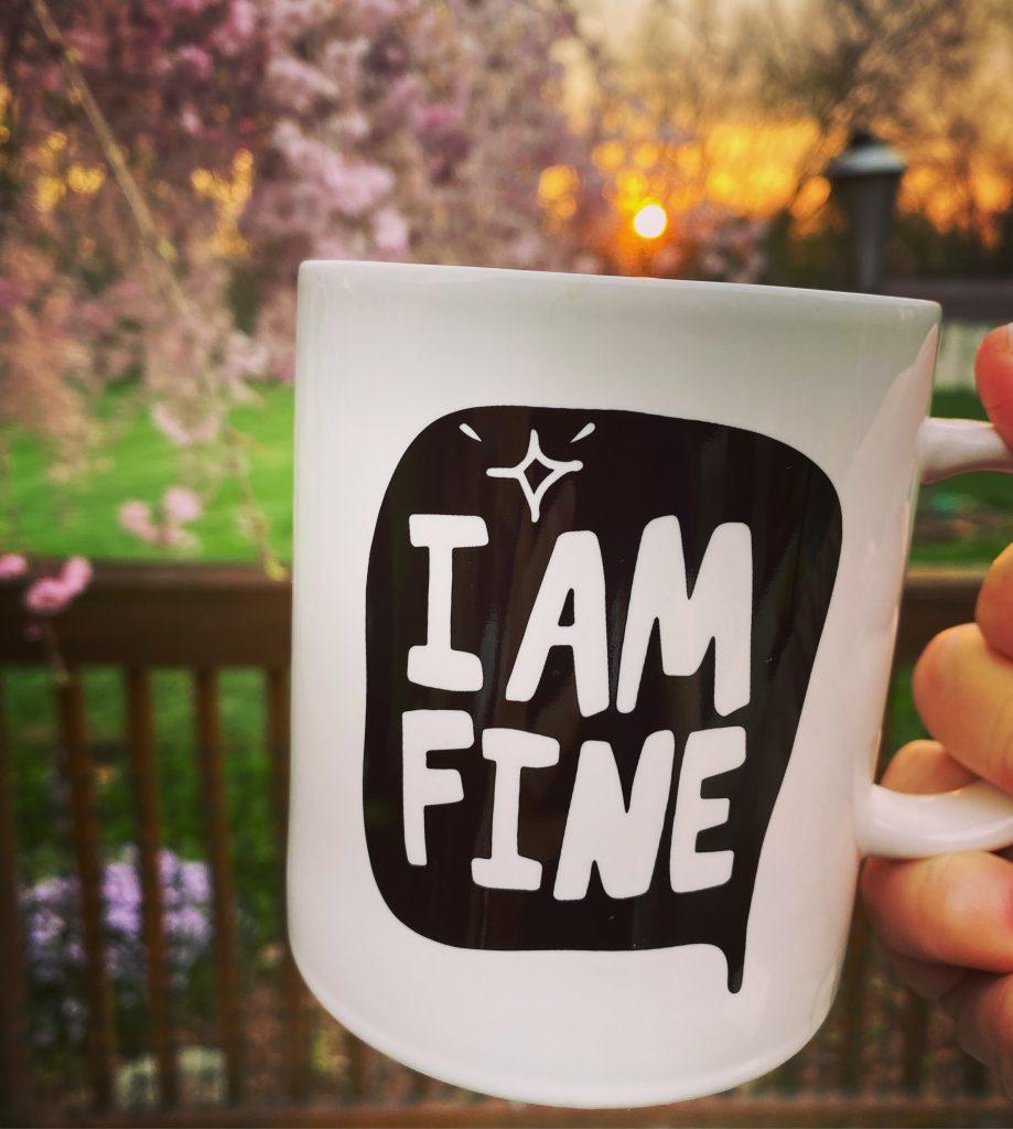 I am fine.