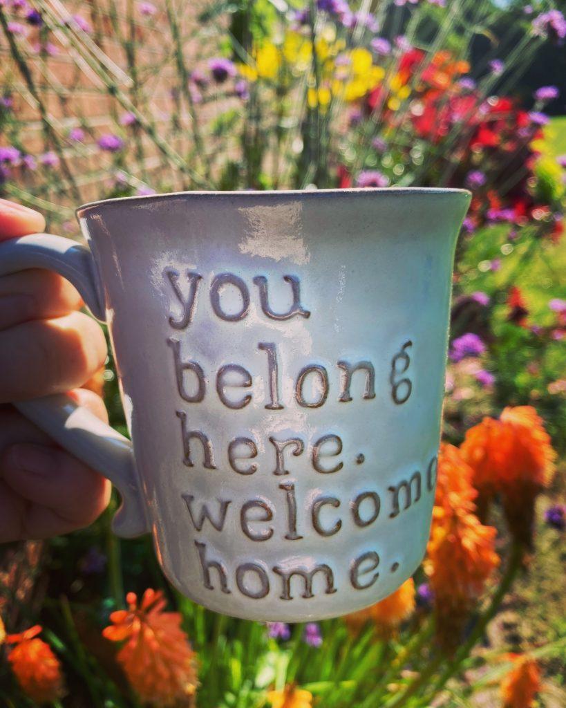 You belong here, welcome home.